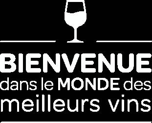 Bienvenue dans le monde des meilleurs vins