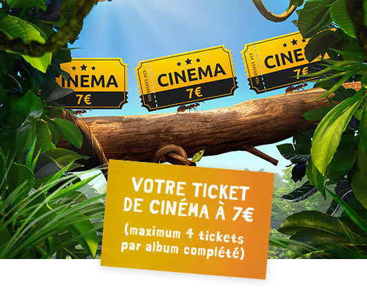 Cinema 7€ Votre ticket de cinéma à 7€ (maximum 4 tickets par album complété)