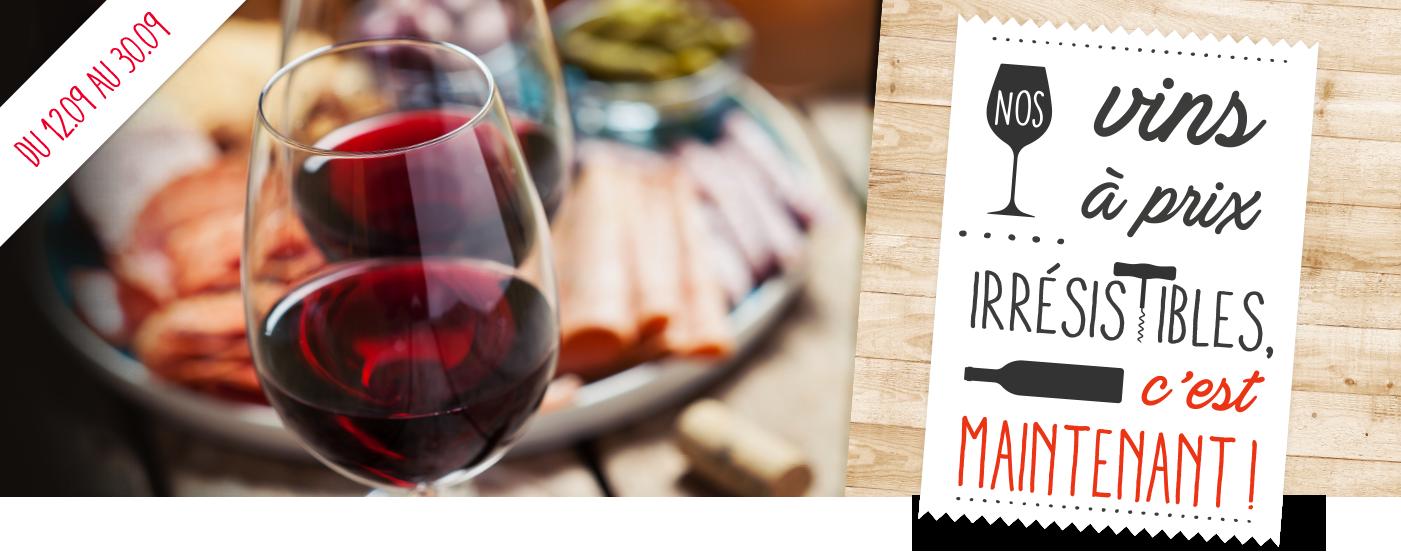 Nos vins à prix irrésistibles c'est maintenant!